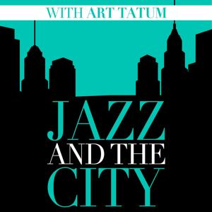 Jazz and the City with Art Tatum