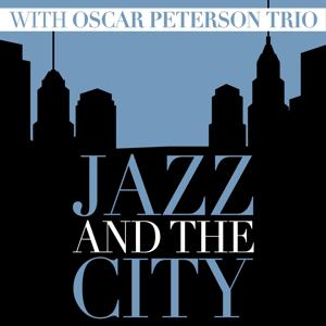 Jazz and the City with Oscar Peterson Trio