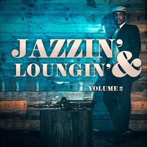 Jazzin' & Loungin', Vol. 2