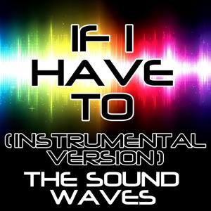 If I Have To (Instrumental Version)