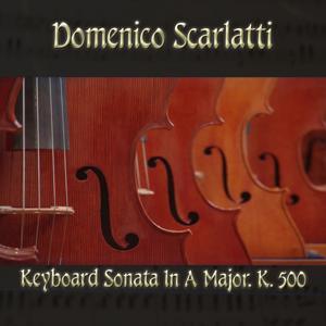 Domenico Scarlatti: Keyboard Sonata In A Major, K. 500