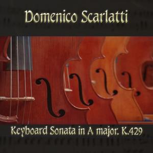 Domenico Scarlatti: Keyboard Sonata in A major, K.429
