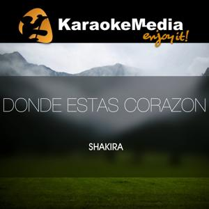 Donde Estas Corazon(Karaoke Version) [In The Style Of Shakira]