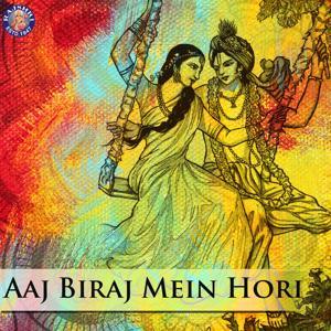 Aaj Biraj Mein Hori