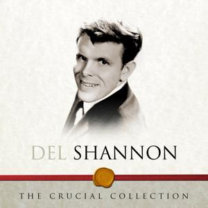 The Crucial Collection - Del Shannon