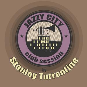 JAZZY CITY - Club Session by Stanley Turrentine