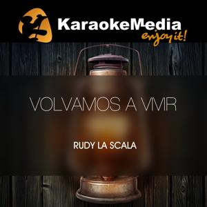 Volvamos A Vivir(Karaoke Version) [In The Style Of Rudy La Scala]