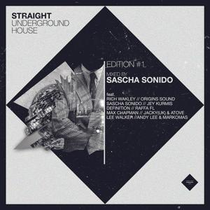 Straight Underground House, Edition #1 (Mixed By Sascha Sonido)
