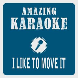 I Like to Move It (Karaoke Version) (Originally Performed By Reel 2 Real)