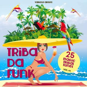 Triba Da Funk, Vol. 01 (25 Magic Tribal Tunes)