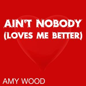 Ain't Nobody (Loves Me Better) (Single Version)