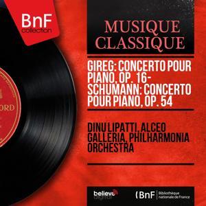 Gireg: Concerto pour piano, Op. 16 - Schumann: Concerto pour piano, Op. 54 (Mono Version)