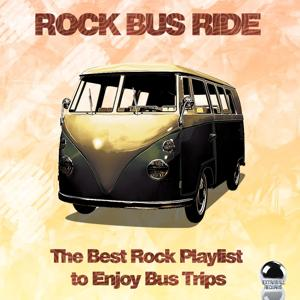 Rock Bus Ride (The Best Rock Playlist to Enjoy Bus Trips)
