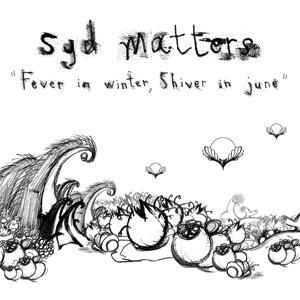 Fever in Winter, Shiver in June