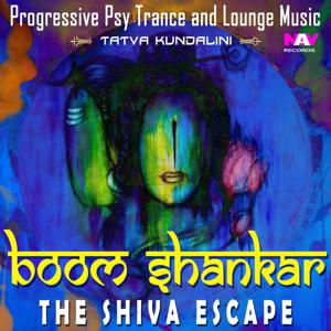 Boom Shankar - The Shiva Escape (Progressive Psy Trance and Lounge Music)