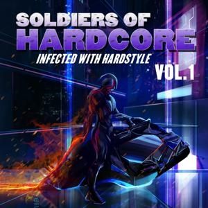 Soldiers of Hardcore, Vol. 1 (Infected with Hardstyle)