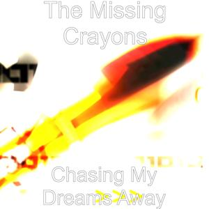 Chasing My Dreams Away