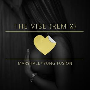 The Vibe (Remix) [feat. Yung Fusion]