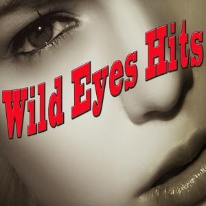 Wild Eyes Hits