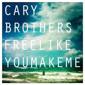 Free Like You Make Me