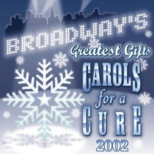 Broadway's Greatest Gifts: Carols for a Cure, Vol. 4, 2002