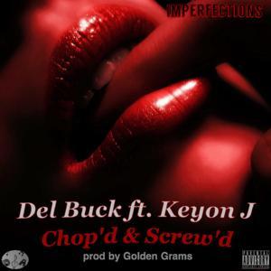 Chop'd & Screw'd (feat. Keyon J)