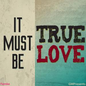 It Must Be True Love (Pink / P!nk Cover)