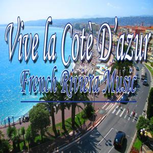Vive la cote d'azur (French Riviera Music)