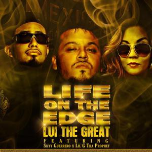 Life on the Edge (feat. Skyy Guerrero & LiL G tha Prophet)