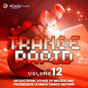 Trance Rapid, Vol. 12 (An Electronic Voyage of Melodic and Progressive Ultimate Trance Anthems)