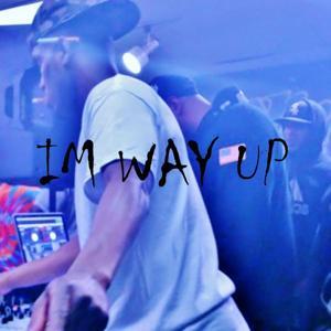 I'm Way Up
