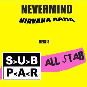 Nevermind Nirvana Rama Here's Sub Par All Star