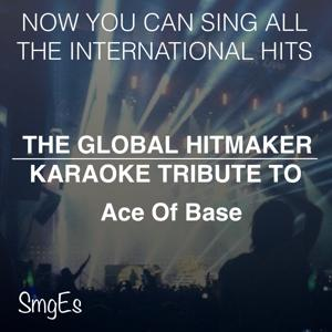 The Global  HitMakers: Ace Of Base