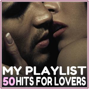My playlist - 50 hits for lovers
