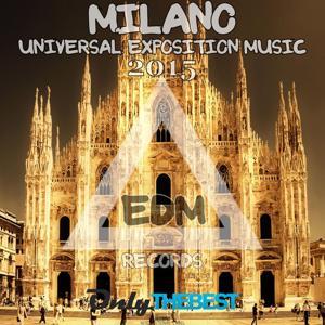 EDM Records Presents Milano Universal Exposition Music 2015