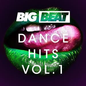 Big Beat Dance Hits: Vol 1