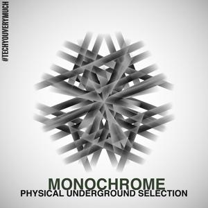 Monochrome (Physical Underground Selection)