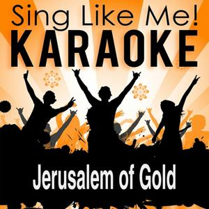 Jerusalem of Gold (Karaoke Version) (Originally Performed By Ofra Haza)