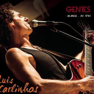 Luis Carlinhos Gentes 20 Anos (Ao Vivo)