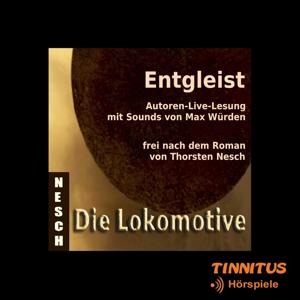Entgleist (Autoren-Live-Lesung mit Sounds von Max Würden)