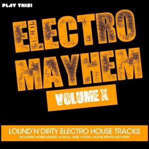 Electro Mayhem, Vol. X (Loud'n'Dirty Electro House Tracks)