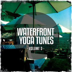 Waterfront Yoga Tunes, Vol. 3 (Relaxing Beach Yoga Moods)