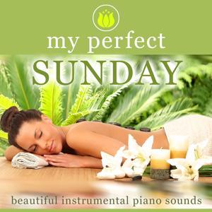 My Perfect Sunday (Beautiful Instrumental Piano Sounds)