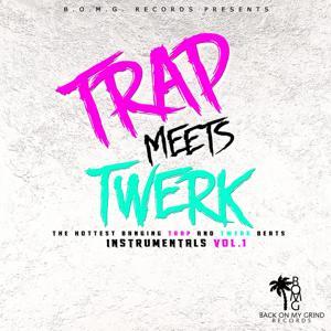 Trap Meets Twerk Instrumentals, Vol. 1 (The Hottest Banging Trap & Twerk Beats)