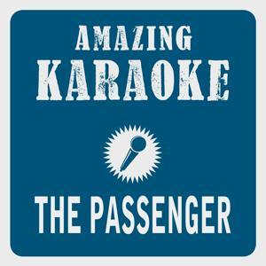 The Passenger (Karaoke Version) (Originally Performed By Iggy Pop)