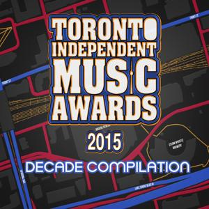 Toronto Independent Music Awards Decade Compilation