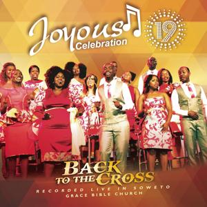 Joyous Celebration, Vol. 19 (Back to the Cross)
