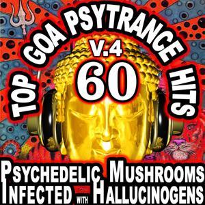 60 Top Goa Psytrance Hits V.4 (Best of Goa, Psy, Electro, Trance, Techno, Dubstep, Anthems)