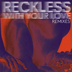 Reckless (With Your Love)