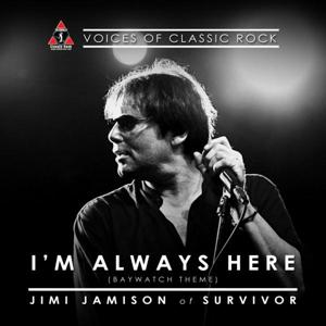 I'm Always Here (Baywatch Theme) (feat. Jimi Jamison) [Live At The Hard Rock]
